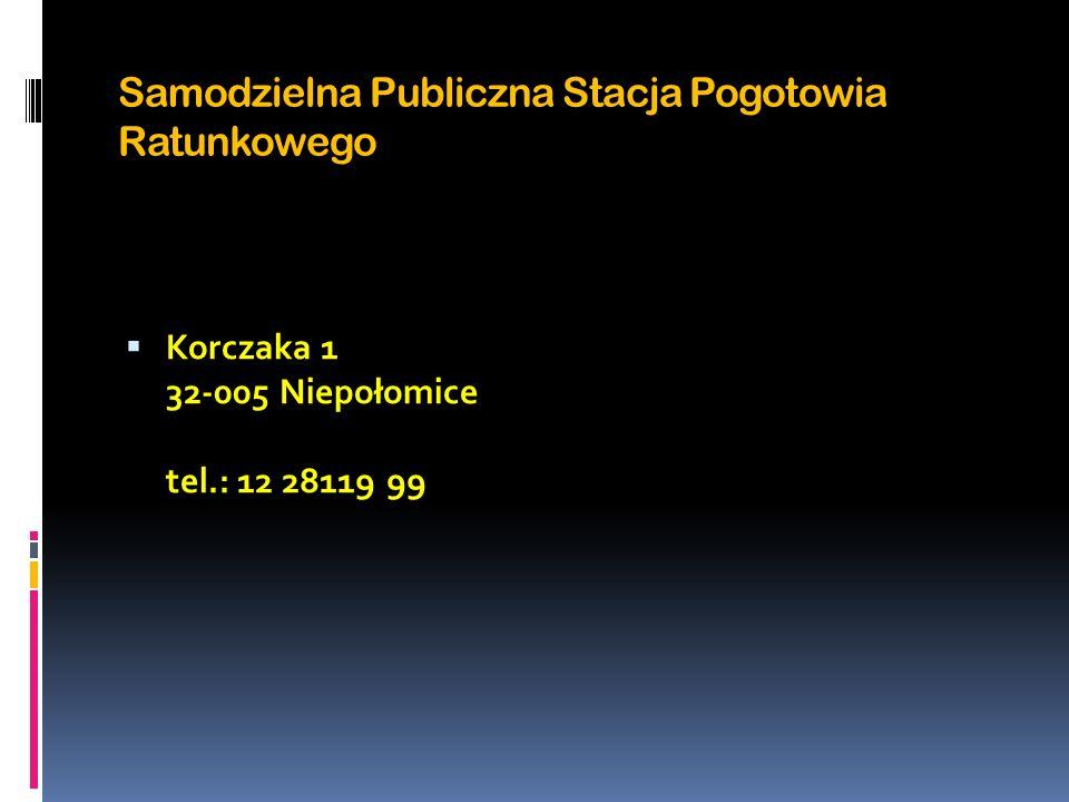 Samodzielna Publiczna Stacja Pogotowia Ratunkowego Korczaka 1 32-005 Niepołomice tel.: 12 28119 99