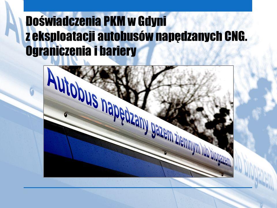 Doświadczenia PKM w Gdyni z eksploatacji autobusów napędzanych CNG. Ograniczenia i bariery