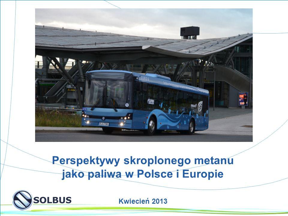 1 Perspektywy skroplonego metanu jako paliwa w Polsce i Europie Kwiecień 2013