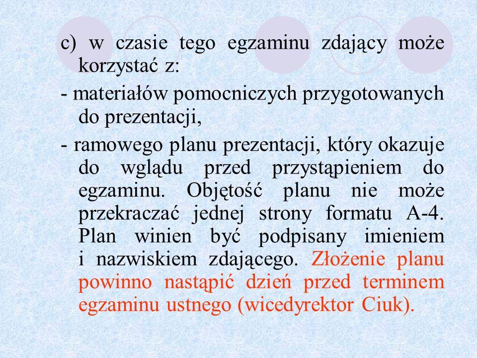 d) egzamin trwa ok.25 minut i składa się z dwóch części: -w części pierwszej, trwającej ok.