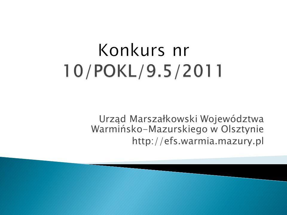 Urząd Marszałkowski Województwa Warmińsko-Mazurskiego w Olsztynie http://efs.warmia.mazury.pl
