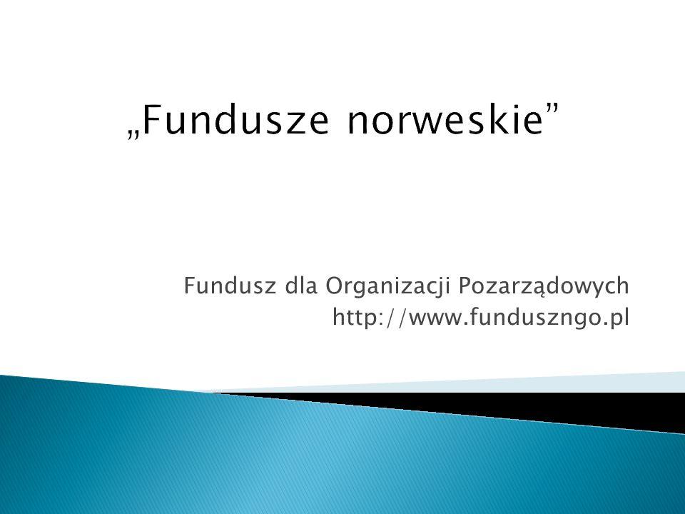 Fundusz dla Organizacji Pozarządowych http://www.funduszngo.pl