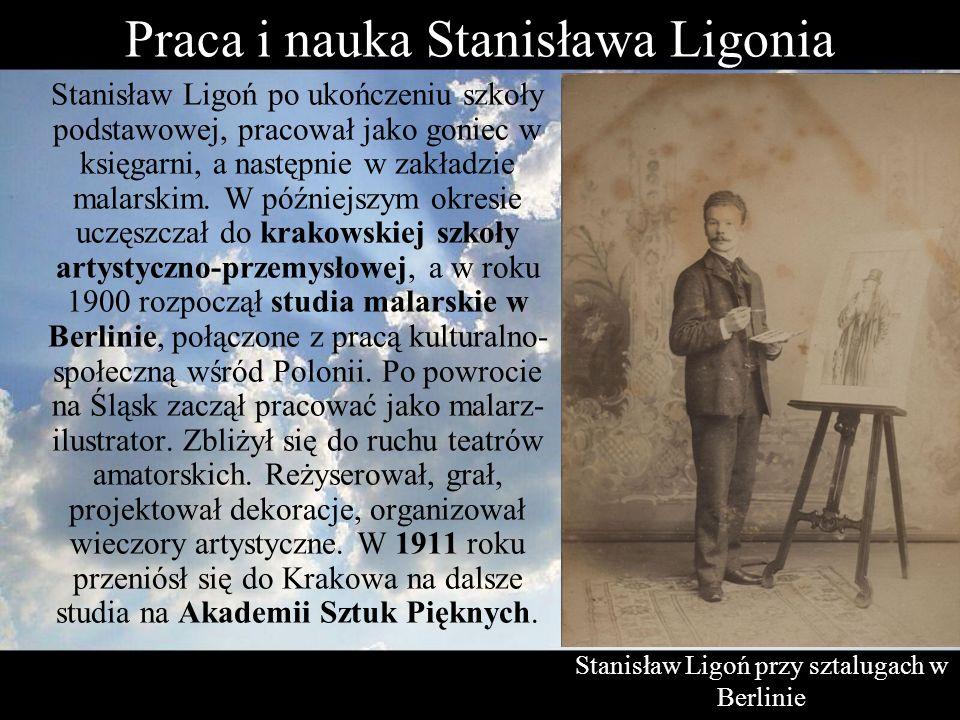 Praca i nauka Stanisława Ligonia Stanisław Ligoń po ukończeniu szkoły podstawowej, pracował jako goniec w księgarni, a następnie w zakładzie malarskim