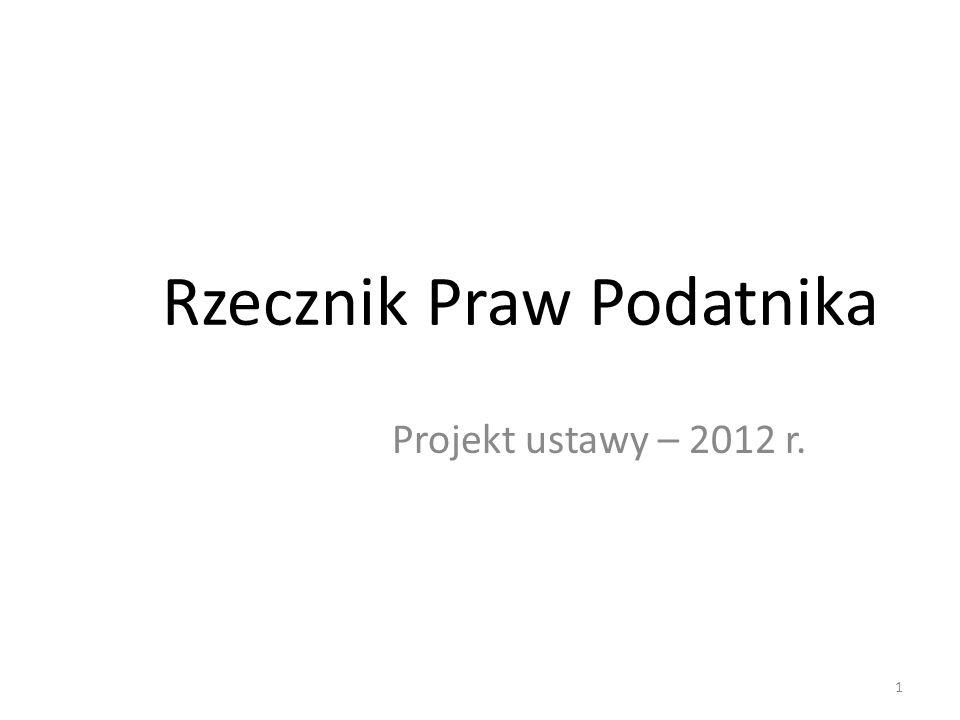 Rzecznik Praw Podatnika Projekt ustawy – 2012 r. 1