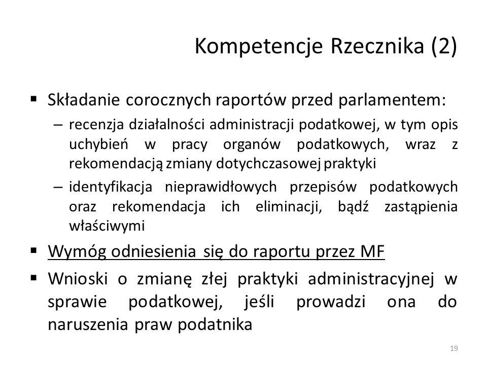 Kompetencje Rzecznika (2) Składanie corocznych raportów przed parlamentem: – recenzja działalności administracji podatkowej, w tym opis uchybień w pracy organów podatkowych, wraz z rekomendacją zmiany dotychczasowej praktyki – identyfikacja nieprawidłowych przepisów podatkowych oraz rekomendacja ich eliminacji, bądź zastąpienia właściwymi Wymóg odniesienia się do raportu przez MF Wnioski o zmianę złej praktyki administracyjnej w sprawie podatkowej, jeśli prowadzi ona do naruszenia praw podatnika 19