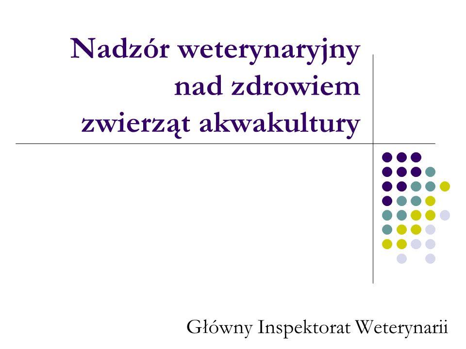 Podstawy prawne sprawowania nadzoru weterynaryjnego nad podmiotami sektora akwakultury Dyrektywa Rady 2006/88/WE z dnia 24 października 2006 r.