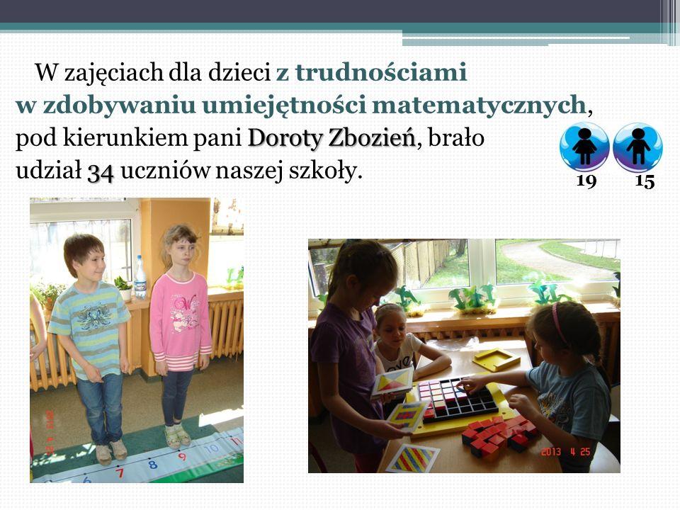 W zajęciach dla dzieci z trudnościami w zdobywaniu umiejętności matematycznych, Doroty Zbozień pod kierunkiem pani Doroty Zbozień, brało 34 udział 34
