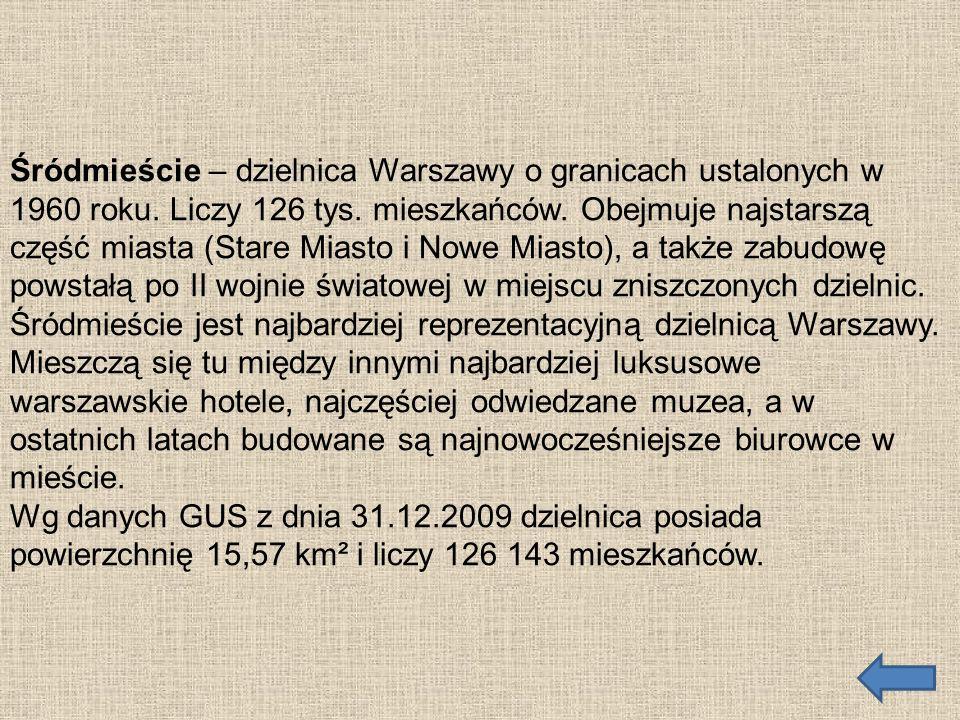 Śródmieście – dzielnica Warszawy o granicach ustalonych w 1960 roku. Liczy 126 tys. mieszkańców. Obejmuje najstarszą część miasta (Stare Miasto i Nowe