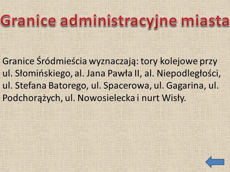 Granice Śródmieścia wyznaczają: tory kolejowe przy ul. Słomińskiego, al. Jana Pawła II, al. Niepodległości, ul. Stefana Batorego, ul. Spacerowa, ul. G