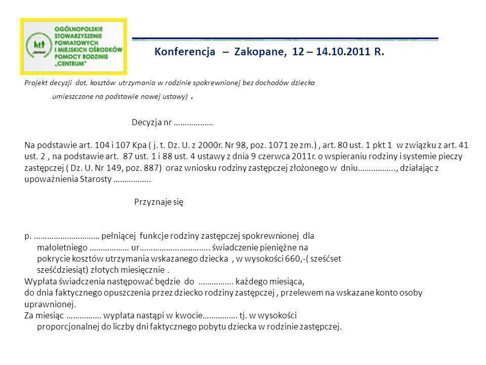 Konferencja – Zakopane, 12 – 14.10.2011 R. Projekt decyzji dot. kosztów utrzymania w rodzinie spokrewnionej bez dochodów dziecka umieszczone na podsta