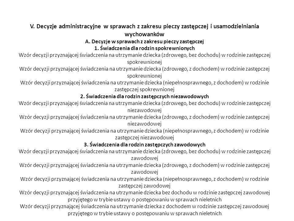 V. Decyzje administracyjne w sprawach z zakresu pieczy zastępczej i usamodzielniania wychowanków A. Decyzje w sprawach z zakresu pieczy zastępczej 1.