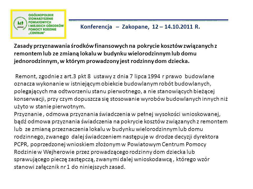 Konferencja – Zakopane, 12 – 14.10.2011 R. Zasady przyznawania środków finansowych na pokrycie kosztów związanych z remontem lub ze zmianą lokalu w bu