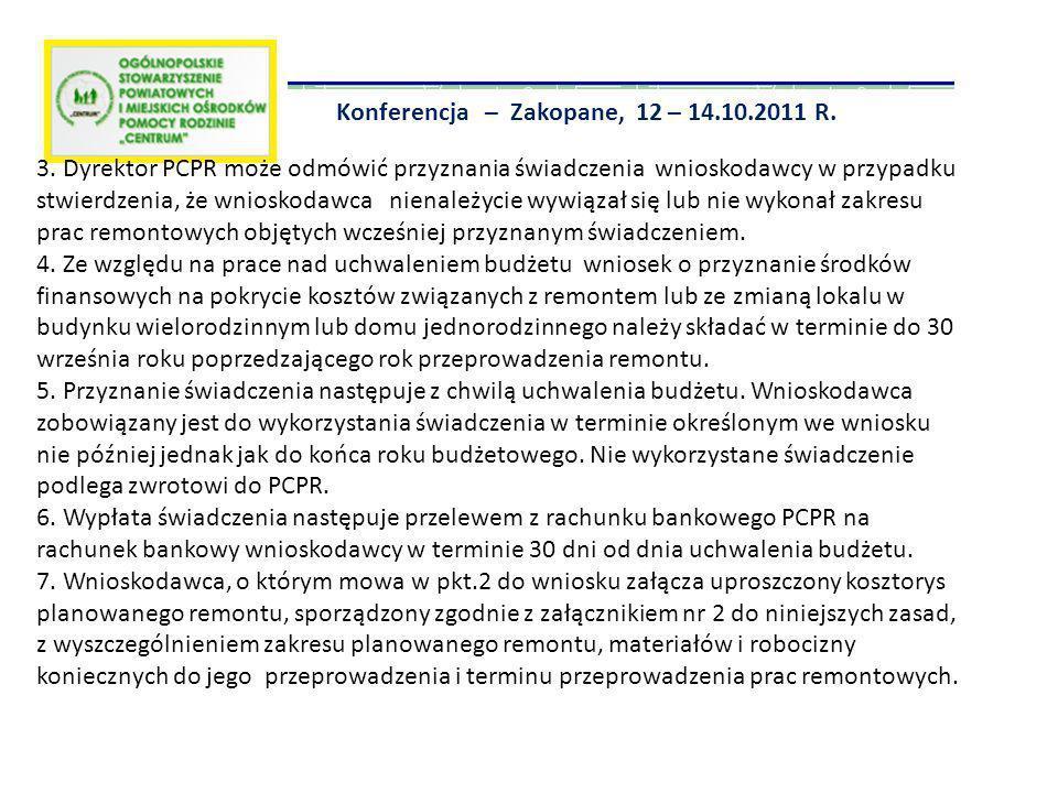Konferencja – Zakopane, 12 – 14.10.2011 R. 3. Dyrektor PCPR może odmówić przyznania świadczenia wnioskodawcy w przypadku stwierdzenia, że wnioskodawca