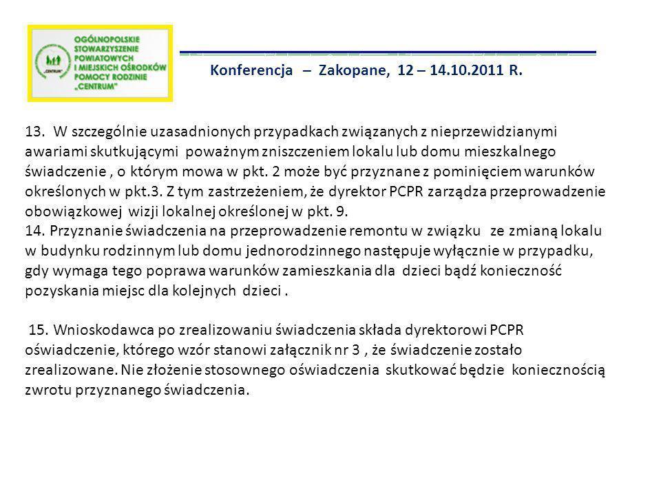 Konferencja – Zakopane, 12 – 14.10.2011 R. 13. W szczególnie uzasadnionych przypadkach związanych z nieprzewidzianymi awariami skutkującymi poważnym z