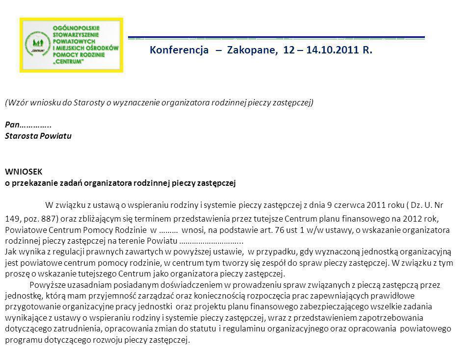 ZARZĄDZENIE NR ……../2011 Starosty Powiatu z dnia ………………...2011 w sprawie wyznaczenia organizatora rodzinnej pieczy zastępczej.