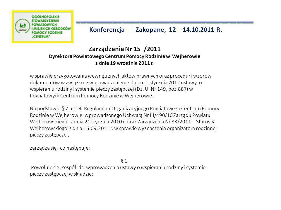 Konferencja – Zakopane, 12 – 14.10.2011 R. Zarządzenie Nr 15 /2011 Dyrektora Powiatowego Centrum Pomocy Rodzinie w Wejherowie z dnia 19 września 2011