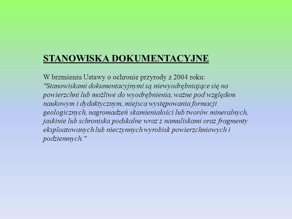 STANOWISKA DOKUMENTACYJNE W brzmieniu Ustawy o ochronie przyrody z 2004 roku: