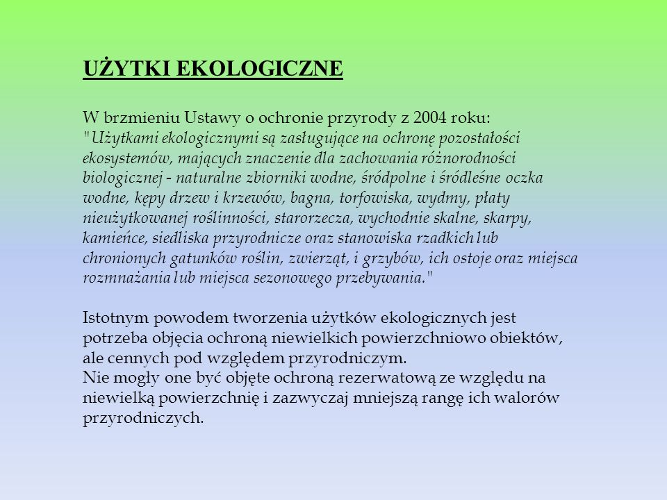 UŻYTKI EKOLOGICZNE W brzmieniu Ustawy o ochronie przyrody z 2004 roku: