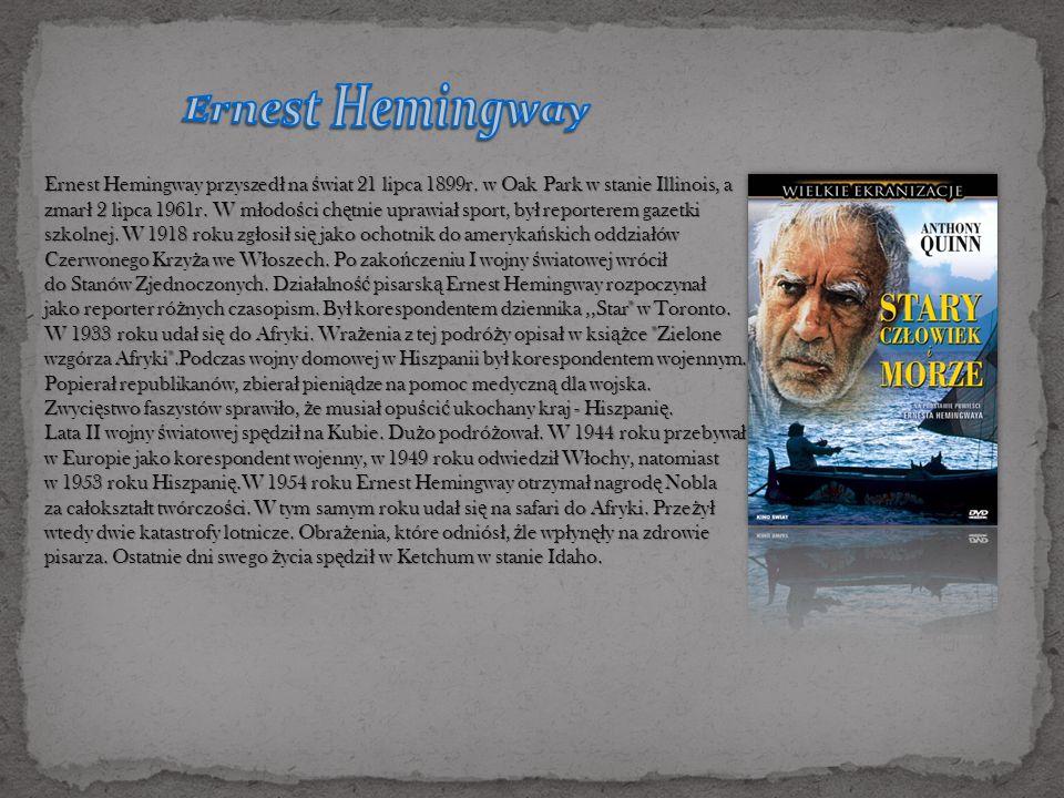 Ernest Hemingway przyszed ł na ś wiat 21 lipca 1899r.