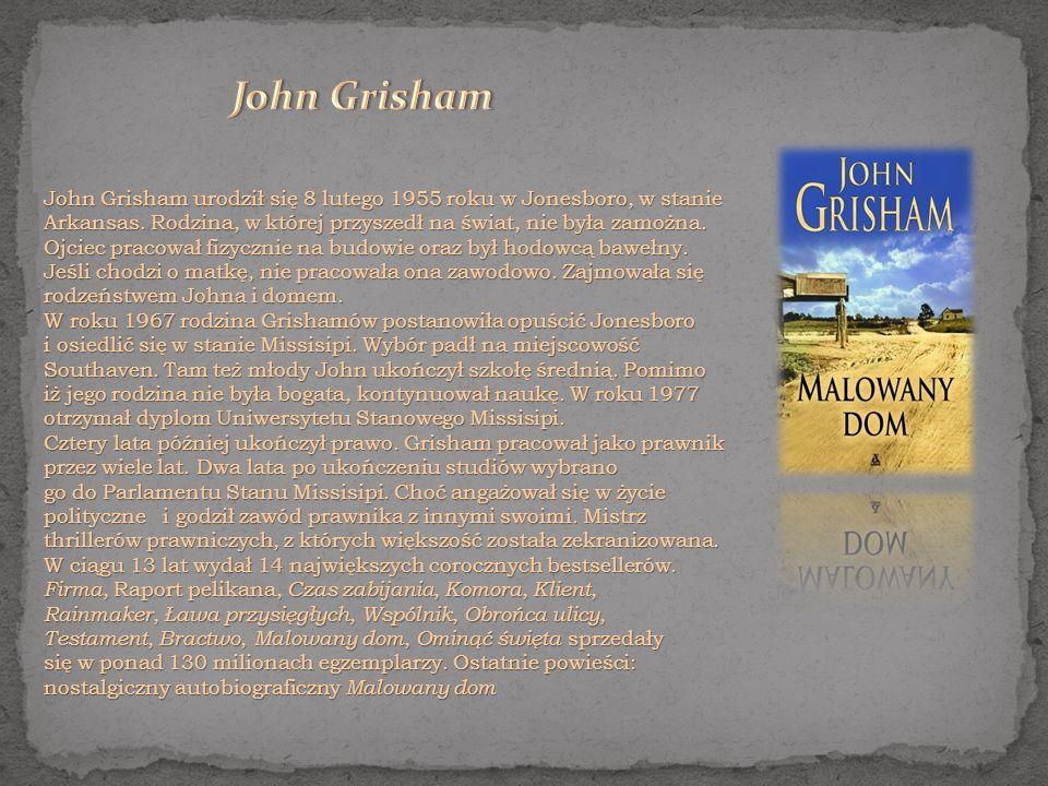John Grisham urodził się 8 lutego 1955 roku w Jonesboro, w stanie Arkansas.