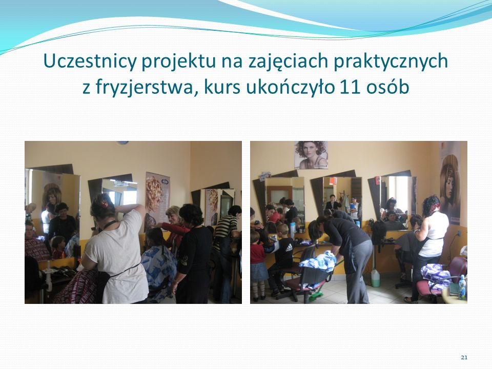 Uczestnicy projektu na zajęciach praktycznych z fryzjerstwa, kurs ukończyło 11 osób 21
