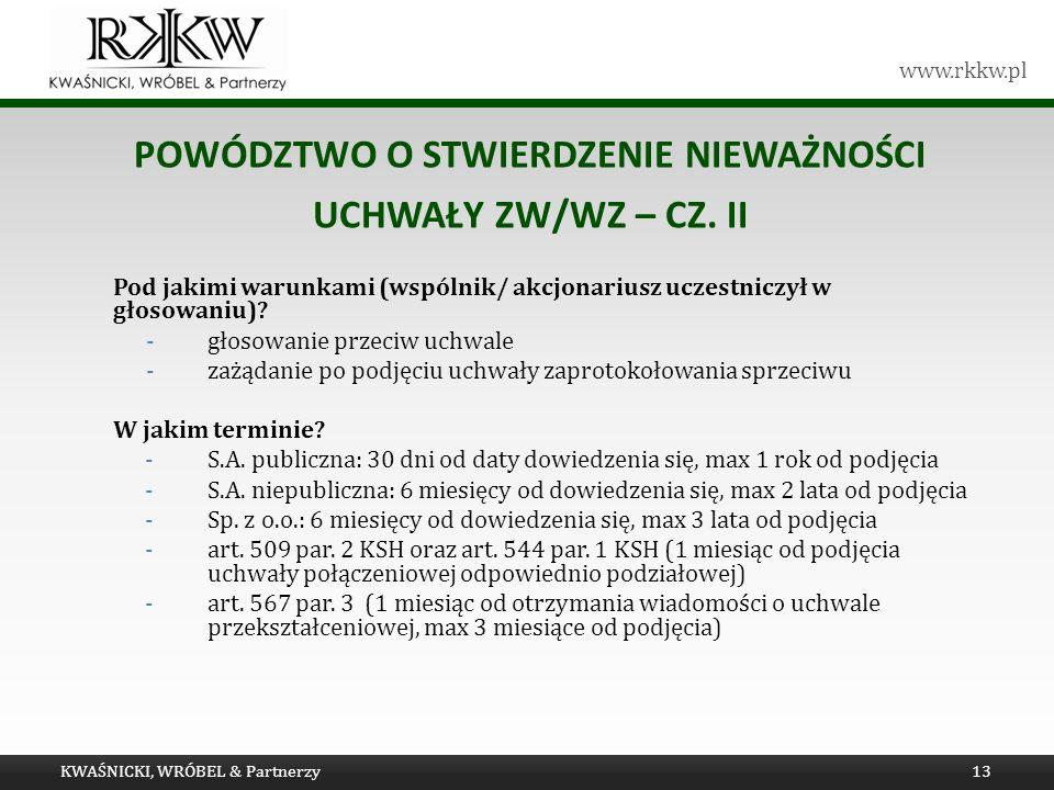 www.rkkw.pl POWÓDZTWO O STWIERDZENIE NIEWAŻNOŚCI UCHWAŁY ZW/WZ – CZ. II Pod jakimi warunkami (wspólnik/ akcjonariusz uczestniczył w głosowaniu)? -głos