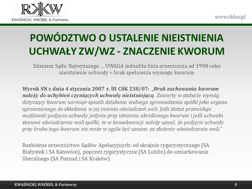 www.rkkw.pl POWÓDZTWO O USTALENIE NIEISTNIENIA UCHWAŁY ZW/WZ - ZNACZENIE KWORUM Zdaniem Sądu Najwyższego... UWAGA jednolita linia orzecznicza od 1998