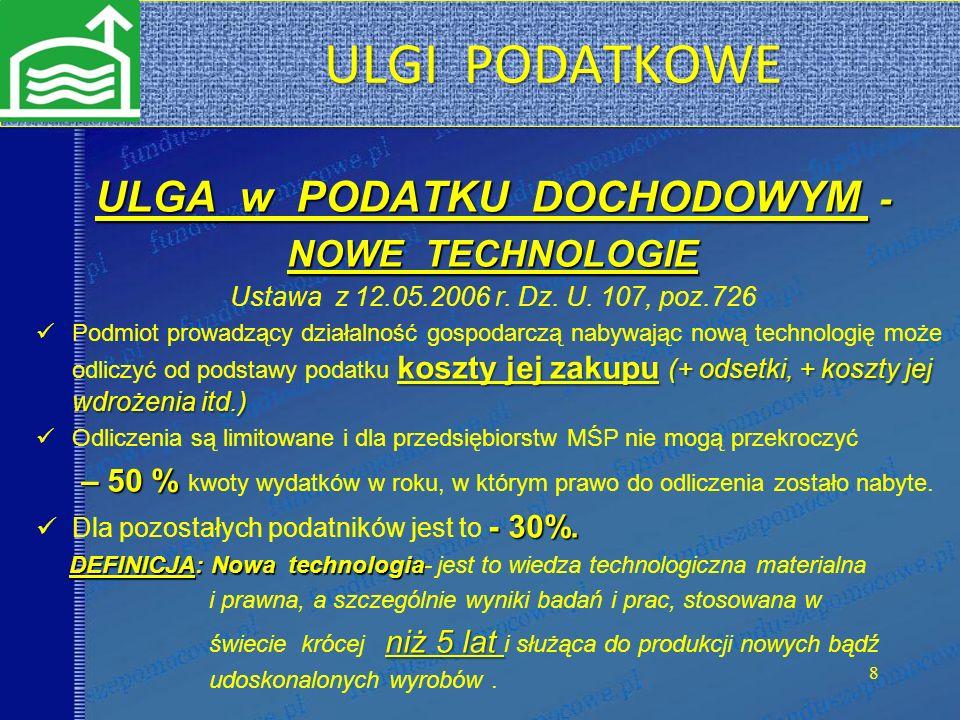 8 ULGA w PODATKU DOCHODOWYM - NOWE TECHNOLOGIE Ustawa z 12.05.2006 r.