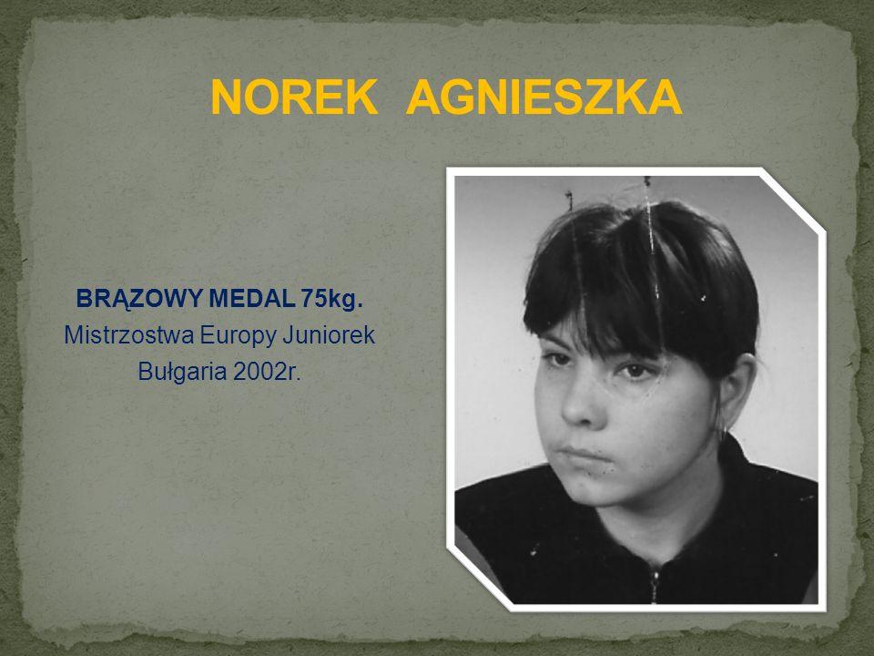BRĄZOWY MEDAL 75kg. Mistrzostwa Europy Juniorek Bułgaria 2002r.