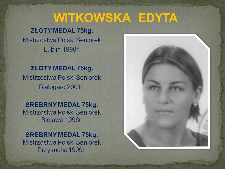 ZŁOTY MEDAL 75kg. Mistrzostwa Polski Seniorek Lublin 1998r.