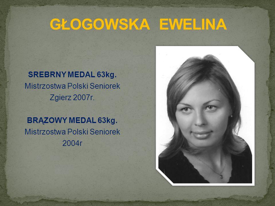 SREBRNY MEDAL 63kg. Mistrzostwa Polski Seniorek Zgierz 2007r.