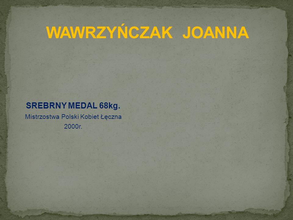 SREBRNY MEDAL 68kg. Mistrzostwa Polski Kobiet Łęczna 2000r.