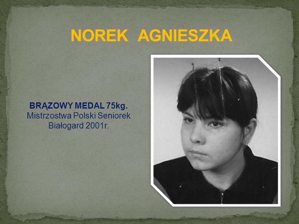 BRĄZOWY MEDAL 75kg. Mistrzostwa Polski Seniorek Białogard 2001r.