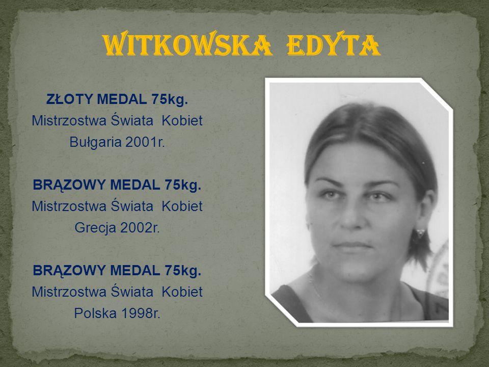 ZŁOTY MEDAL 75kg. Mistrzostwa Świata Kobiet Bułgaria 2001r.