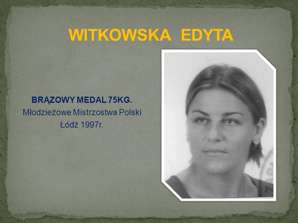 BRĄZOWY MEDAL 75KG. Młodzieżowe Mistrzostwa Polski Łódź 1997r.