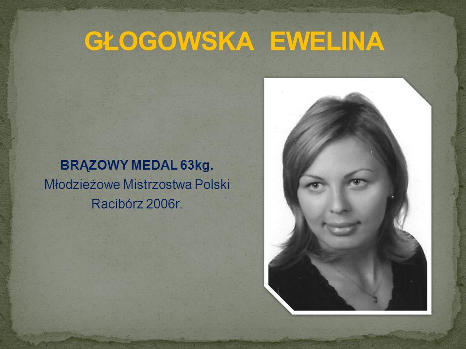 BRĄZOWY MEDAL 63kg. Młodzieżowe Mistrzostwa Polski Racibórz 2006r.