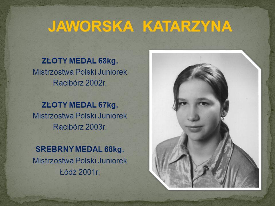 ZŁOTY MEDAL 68kg. Mistrzostwa Polski Juniorek Racibórz 2002r.