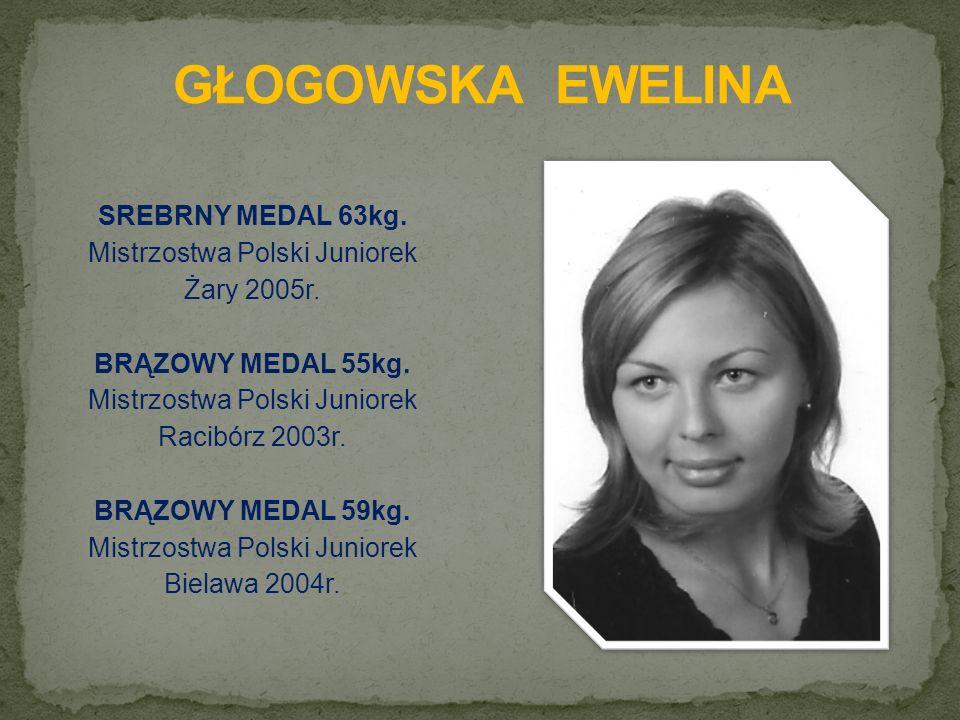 SREBRNY MEDAL 63kg. Mistrzostwa Polski Juniorek Żary 2005r.