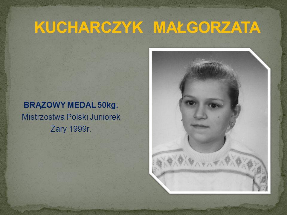 BRĄZOWY MEDAL 50kg. Mistrzostwa Polski Juniorek Żary 1999r.