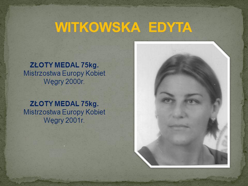 ZŁOTY MEDAL 75kg. Mistrzostwa Europy Kobiet Węgry 2000r.