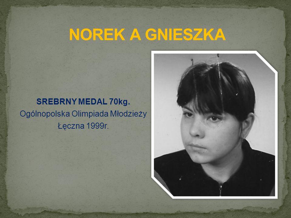 SREBRNY MEDAL 70kg. Ogólnopolska Olimpiada Młodzieży Łęczna 1999r.
