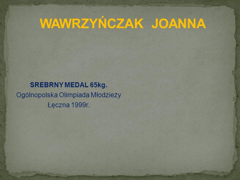 SREBRNY MEDAL 65kg. Ogólnopolska Olimpiada Młodzieży Łęczna 1999r.