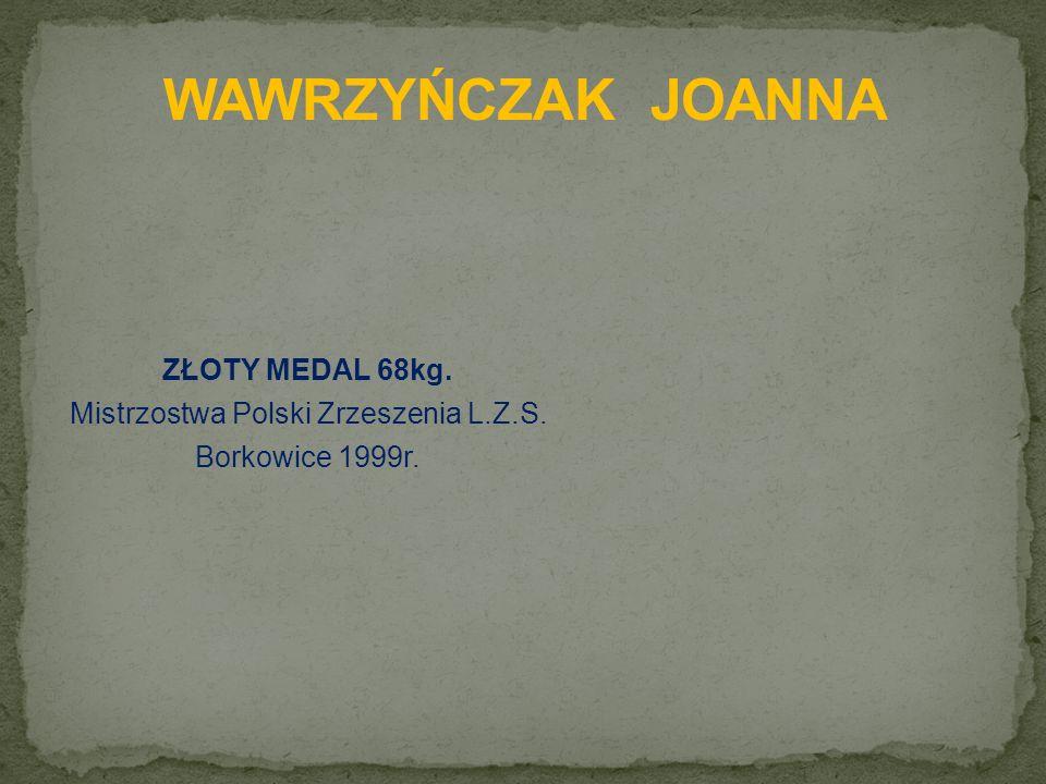 ZŁOTY MEDAL 68kg. Mistrzostwa Polski Zrzeszenia L.Z.S. Borkowice 1999r.