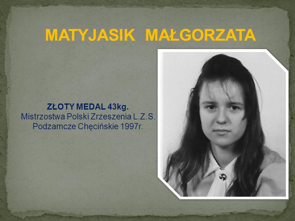 ZŁOTY MEDAL 43kg. Mistrzostwa Polski Zrzeszenia L.Z.S. Podzamcze Chęcińskie 1997r.