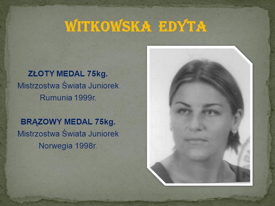 ZŁOTY MEDAL 75kg. Mistrzostwa Świata Juniorek Rumunia 1999r.