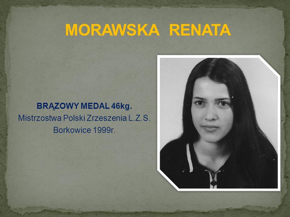 BRĄZOWY MEDAL 46kg. Mistrzostwa Polski Zrzeszenia L.Z.S. Borkowice 1999r.