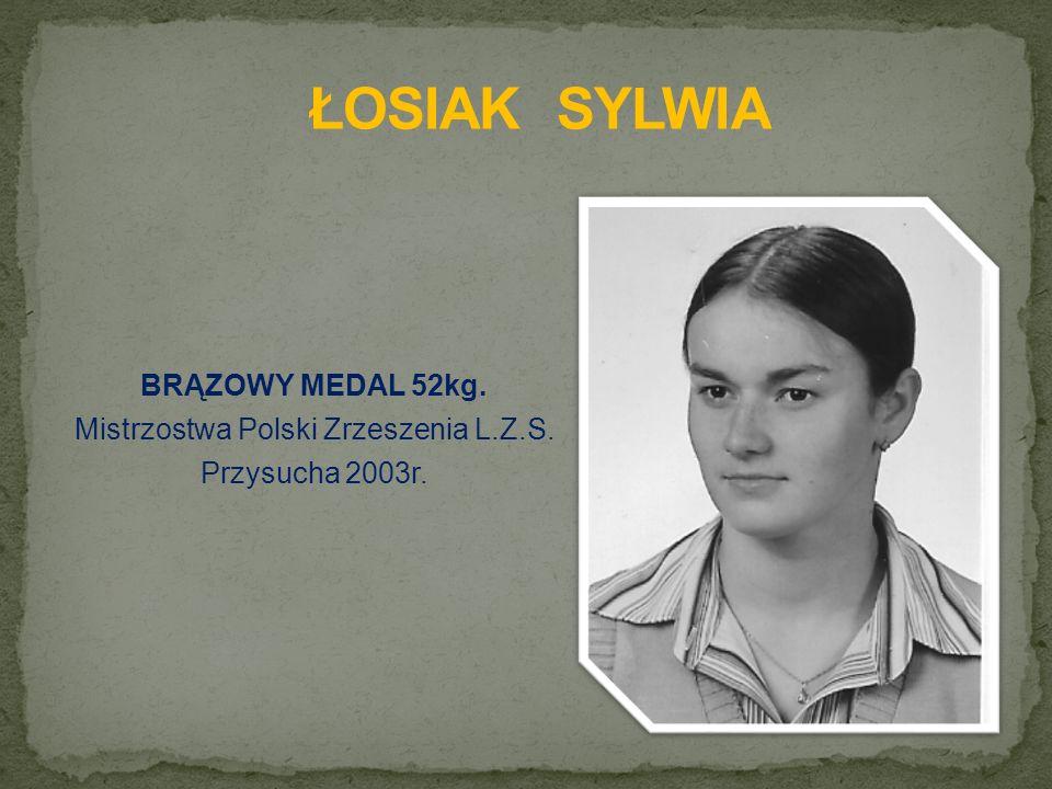 BRĄZOWY MEDAL 52kg. Mistrzostwa Polski Zrzeszenia L.Z.S. Przysucha 2003r.