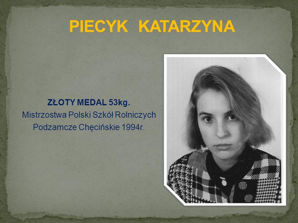 ZŁOTY MEDAL 53kg. Mistrzostwa Polski Szkół Rolniczych Podzamcze Chęcińskie 1994r.