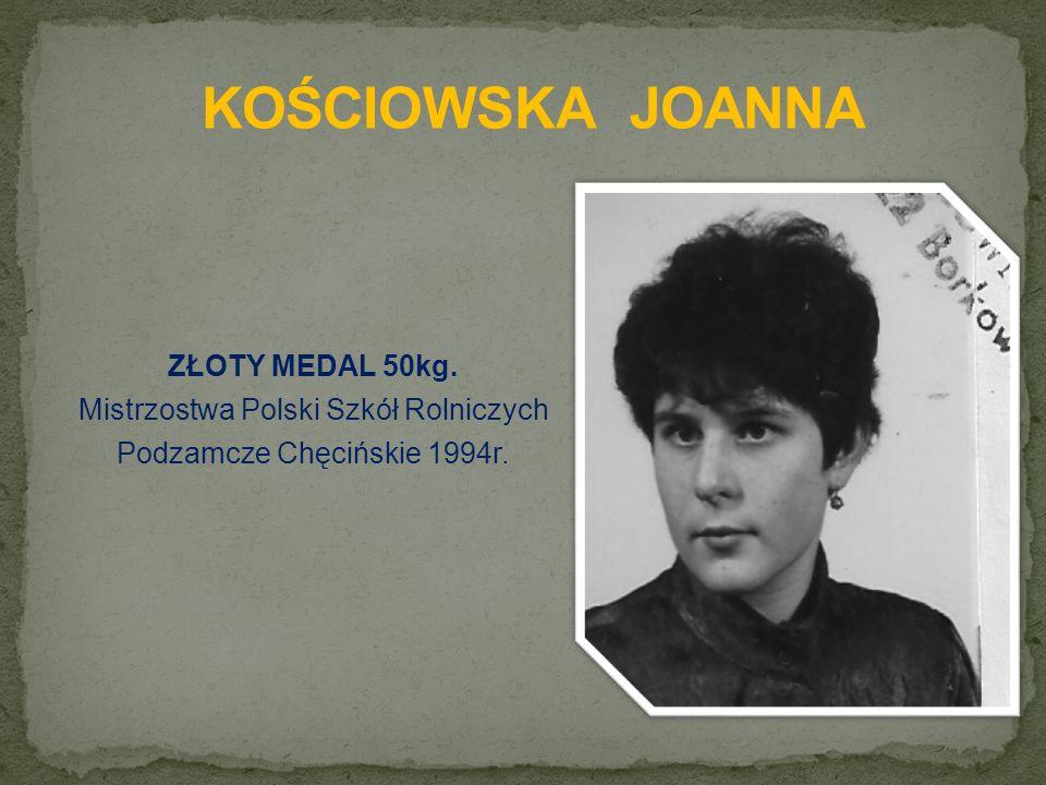 ZŁOTY MEDAL 50kg. Mistrzostwa Polski Szkół Rolniczych Podzamcze Chęcińskie 1994r.
