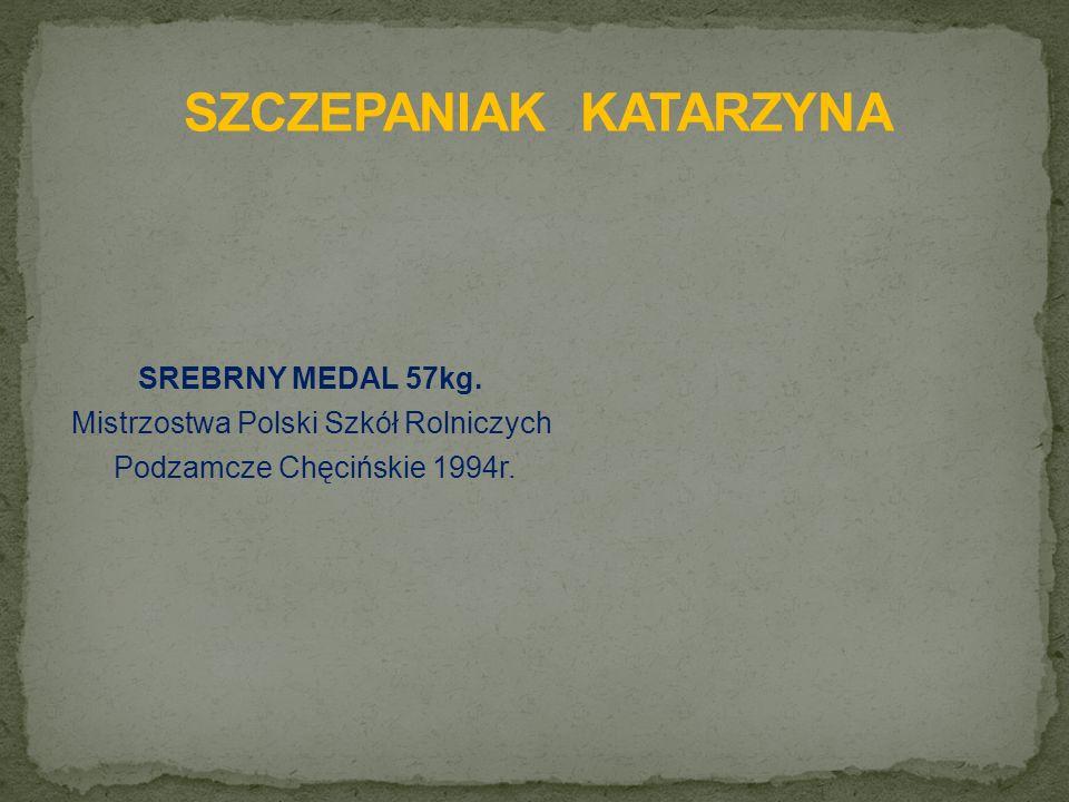 SREBRNY MEDAL 57kg. Mistrzostwa Polski Szkół Rolniczych Podzamcze Chęcińskie 1994r.